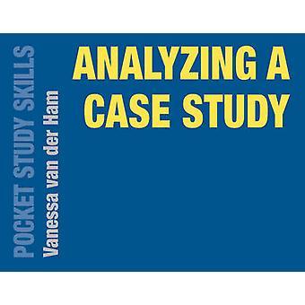 Analyzing a Case Study by Vanessa Van der Ham - 9781137566201 Book