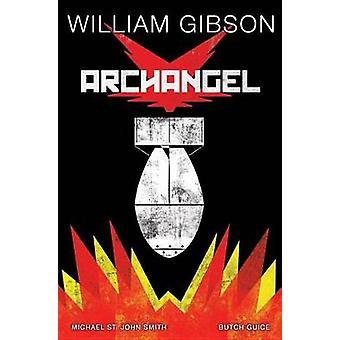 William Gibson's Archangel by William Gibson - 9781631408755 Book