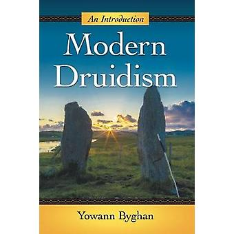 Modern Druidism - An Introduction by Yowann Byghan - 9781476673141 Book