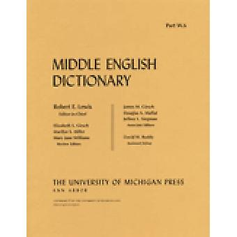 Middle English Dictionary - W.6 by Robert E. Lewis - 9780472012329 Book