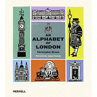 An Alphabet of London by Christopher Brown - 9781858945736 Book