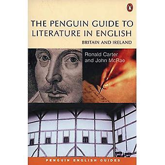 The Penguin Guide to littérature en anglais: Grande-Bretagne et Irlande