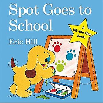 Spot Goes to School (Spot Lift the Flap)