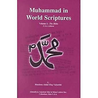 Muhammad in wereld Schriften: profetieën over de heilige profeet Mohammed in de geschriften van Major World Religions: 1