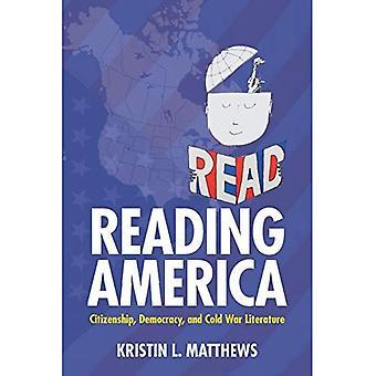 L'Amérique lecture: Citoyenneté, démocratie et la littérature de guerre froide (études en imprimer la Culture et l'histoire de...