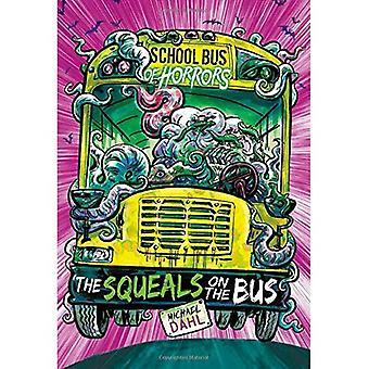 Squeals på bussen: en 4D bok (skolebussen redsler)