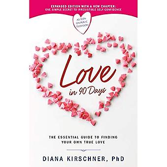 Love in 90 Days (Revised):� The Essential Guide to Finding Your Own True Love