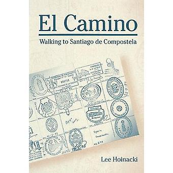 El Camino vandring till Santiago de Compostela av Hoinacki & Lee