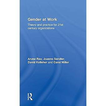 Gender in Arbeit-Theorie und Praxis für 21. Jahrhundert Organisationen von Rao & Aruna
