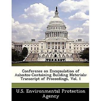 Conferencia sobre encapsulación de AsbestosContaining edificio materiales transcripción de actas Vol. 1 de la Agencia de protección ambiental
