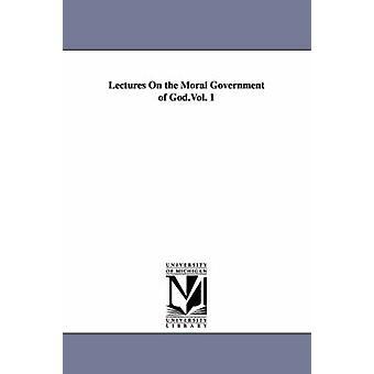 Lezingen over morele deregering van de God.Vol. 1 door Taylor & Nathaniel W. Nathaniel William