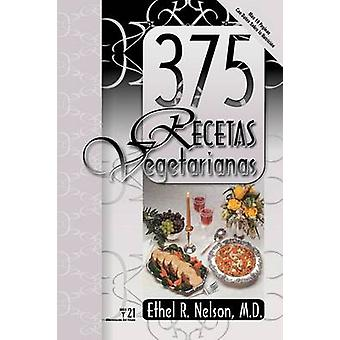 375 Meatless Recipes Spanish by Nelson & Ethel