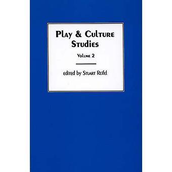 Cultuur Studies Volume 2 Play contexten Revisited door Reifel & Stuart spelen