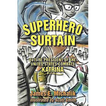 Superhero Surtain Future President of the United States Combats Katrina by Michalik & James E.