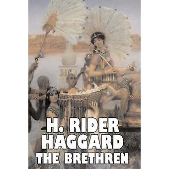 The Brethren by H. Rider Haggard Fiction Fantasy Historical Action  Adventure Fairy Tales Folk Tales Legends  Mythology by Haggard & H. Rider