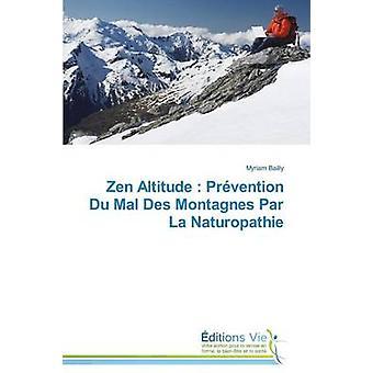 Zen altitude  prvention du mal des montagnes par la naturopathie by BAILLYM