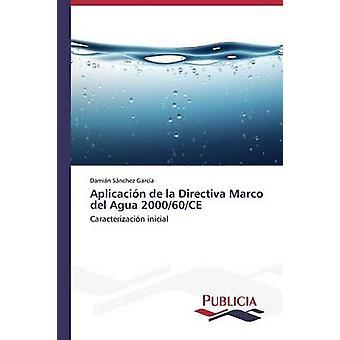 Aplicacin de la Directiva Marco del Agua 200060CE par n Garca Damin