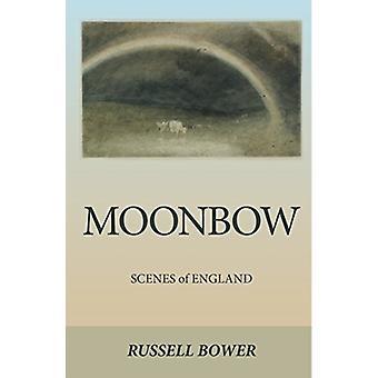 Moonbow von Russell Bower - 9781999680305 Buch