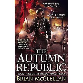 The Autumn Republic by Brian McClellan - 9780316219112 Book