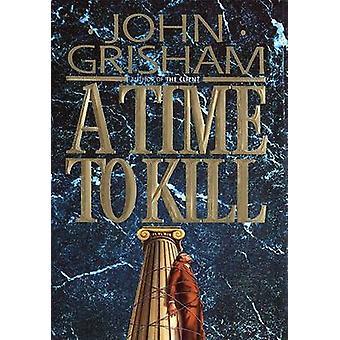 A Time to Kill by John Grisham - 9780385470810 Book