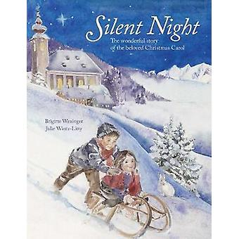 Silent Night - The Story of the Famous Carol by Silent Night - The Stor