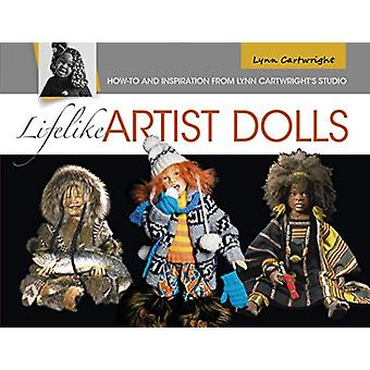 Lifelike Artist Dolls - How-To and Inspiration from Lynn Cartwright's