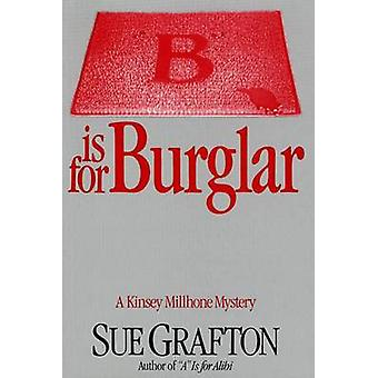 B Is for Burglar (Kinsey Millhone Mysteries (Hardcover)) by Sue Graft