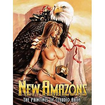 New Amazons - The Paintings of Claudio Aboy - 9780865622425 Book
