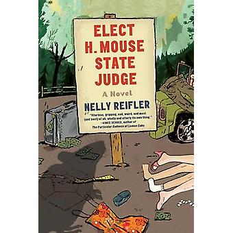 Elect H. Mouse State Judge by Nelly Reifler - 9780865477650 Book