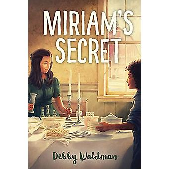 Miriam's Secret by Debby Waldman - 9781459814257 Book