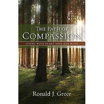 Path of Compassion - The by Ronald J. Greer - 9781501858512 Book