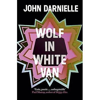 Wolf in White Van by John Darnielle - 9781783781102 Book