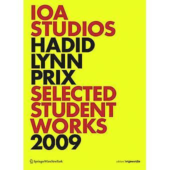 IOA Studios. Hadid Lynn Prix - Selected Student Works 2009 by IOA Stud