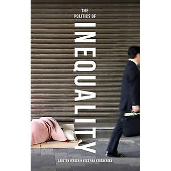 The Politics of Inequality by Carsten Jensen - Kees van Kersbergen -