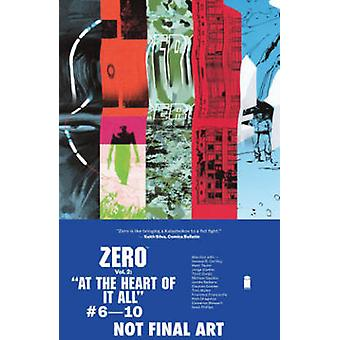 Zero Volume 2 At the Heart of It All de La artista Vanesa R del Rey & By artist Matt Taylor & By artist Jordie Bellaire & By artist Clayton Cowles & By artist Tom M ller & By artist Jorge Coelho & By artist Tonci Zonjic & By artist Cameron S