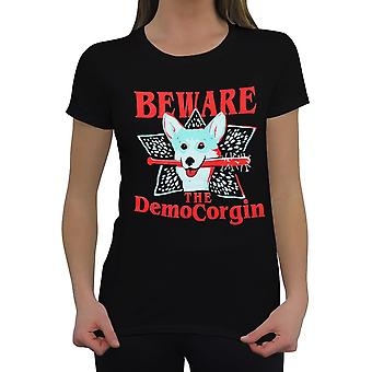 Beware the Democorgin Women's T-Shirt
