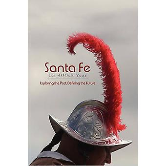 Santa Fe Its 400th Year Hardcover by Dean & Rob