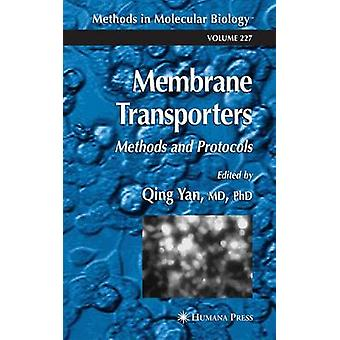 Membran-Transporter Methoden und Protokolle von Yan & Qing
