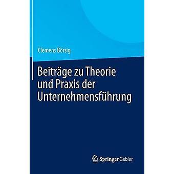 Beitrge zu Theorie und Praxis der Unternehmensfhrung de Brsig & Clemens