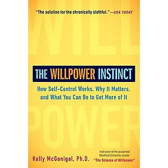 The Willpower Instinct by Kelly McGonigal - 9781583335086 Book