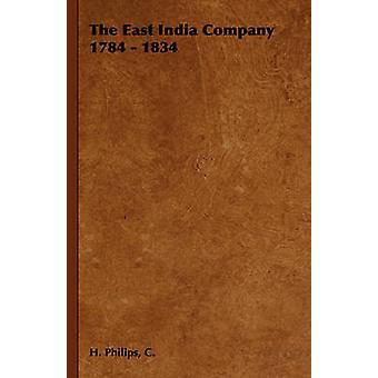 The East India Company 1784 1834 par Philips et C. H.