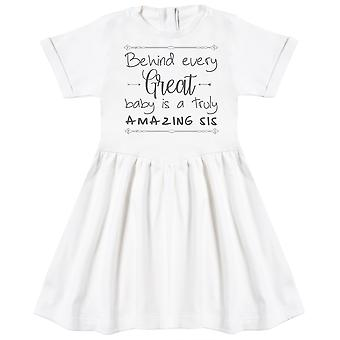 Behind Every Great Baby Is A Truly Amazing Sis Baby Dress