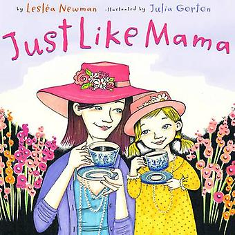 Just Like Mama by Leslea Newman - 9780810983939 Book