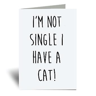 I'm Not Single I Have A Cat A6 Greeting Card