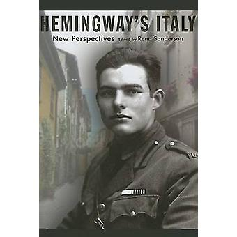 Hemingway's Italy - New Perspectives by Rena Sanderson - 9780807131138