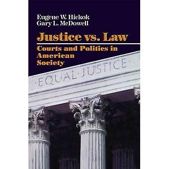 Justice vs. Law by Hickok & Eugene W. & Jr.