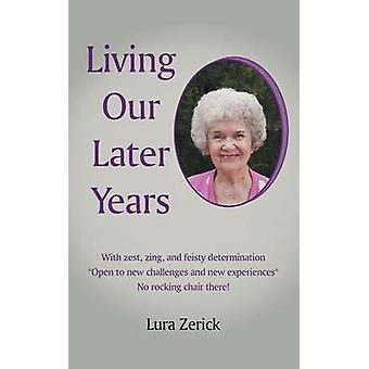 Living Our Later Years by Zerick & Lura
