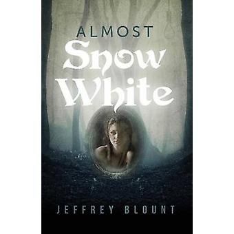Almost Snow White by Blount & Jeffrey