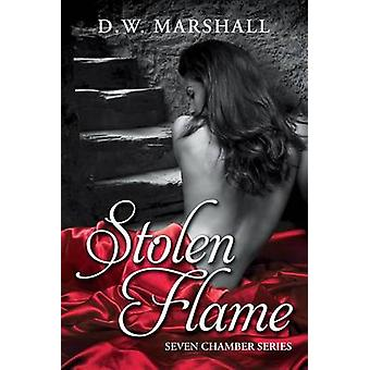 Stolen Flame by Marshall & D.W.