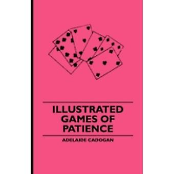 Illustrated Games of Patience by Cadogan & Adelaide & Lady